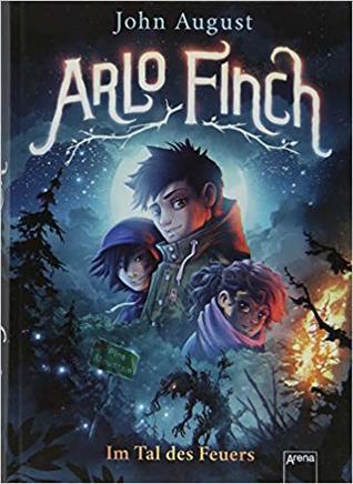Arlo Finch in the Valley of Fire (Arlo Finch, #1) by John August
