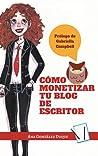 Cómo monetizar tu blog de escritor by Ana Gonzalez Duque