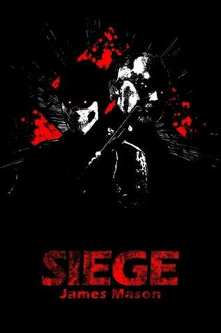 Siege by James N  Mason