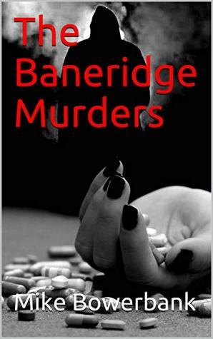 The Baneridge Murders by Mike Bowerbank