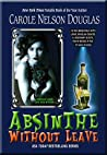 Absinthe Without Leave (Midnight Louie, Cozy-Noir feline P.I. #1)