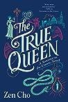 The True Queen (Sorcerer Royal, #2)