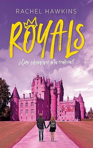 Royals: ¿Cómo sobrevivir a la realeza? (Royals, #1)