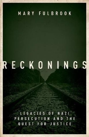 Reckonings: Legacies of Nazi Persecution