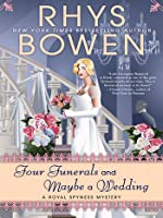 Four Funerals and Maybe a Wedding (Her Royal Spyness, #12)