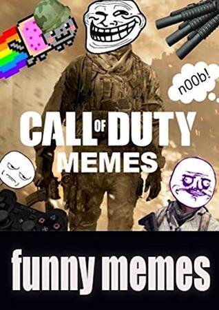 Memes Call Of Duty The Ultimate Memes Jokes Cod Mega Funny