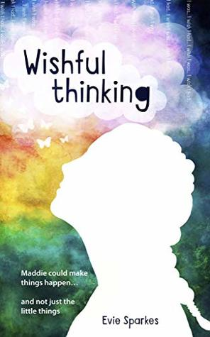 Wishful Thinking: Coming Of Age Fiction And The Law Of Attraction All Rolled Into One