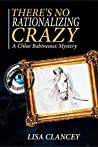 There's No Rationalizing Crazy: Chloe Babineaux Mystery