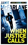 When Justice Calls (Henry Biggston Thriller #1)