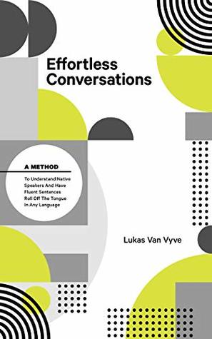 Effortless Conversations by Lukas Van Vyve