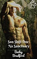 Sun Shift One: No Sanctuary