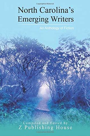 North Carolina's Emerging Writers: An Anthology of Fiction