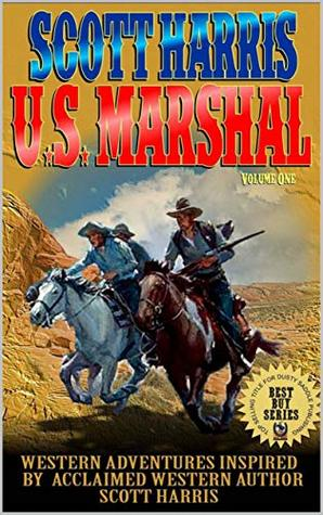 Scott Harris: United States Marshal Volume 1
