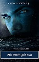 His Midnight Sun (Crescent Creek Book 3)