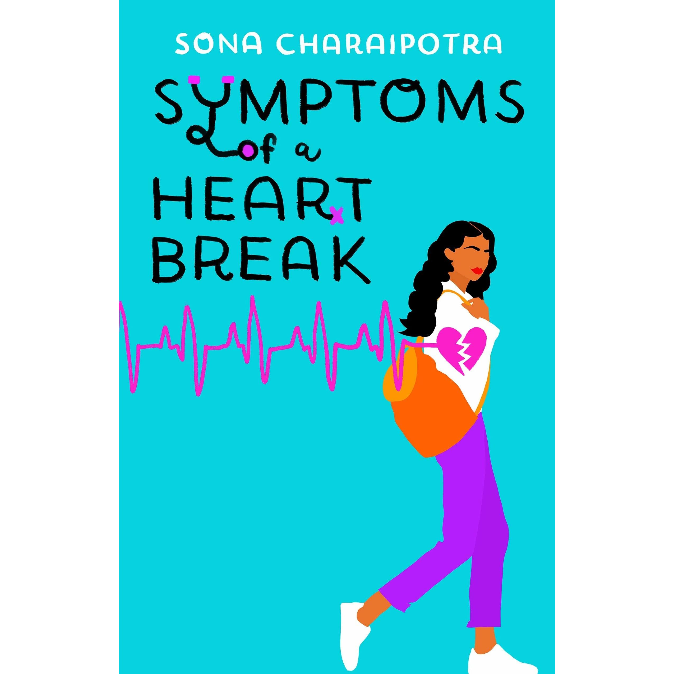 Image result for Symptoms Of A Heartbreak by Sona Charaipotra