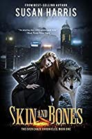 Skin & Bones (The Ever Chace Chronicles, #1)