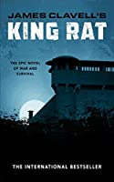 King Rat: The Epic Novel of War and Survival (The Asian Saga Book 4)