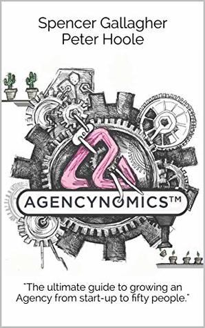 Agencynomics by Spencer Gallagher