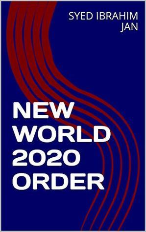 NEW WORLD 2020 ORDER (WORLD AFFAIRS Book 1)