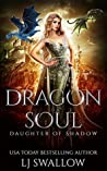 Dragon Soul (Daughter of Shadow, #1)