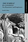 'The Tempest' in Context: Sin, Repentance and Forgiveness (Anthem Perspectives in Literature)
