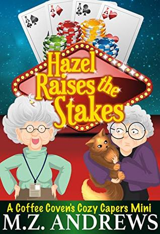 Hazel Raises the Stakes by M.Z. Andrews