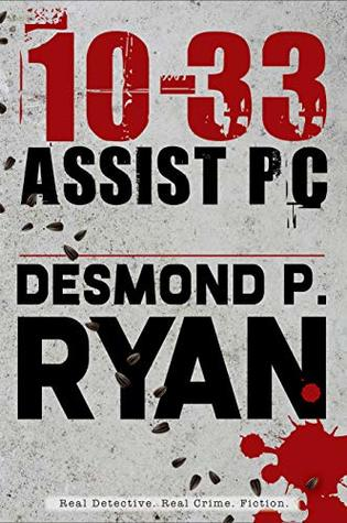 10-33 Assist PC (Mike O'Shea, #1)