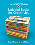 The Wonderful World of Ladybird Books for Grown-Ups