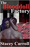 THE BLOODDOLL FACTORY by Stacey Carroll