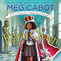 Royal Crown: From the Notebooks of a Middle School Princess
