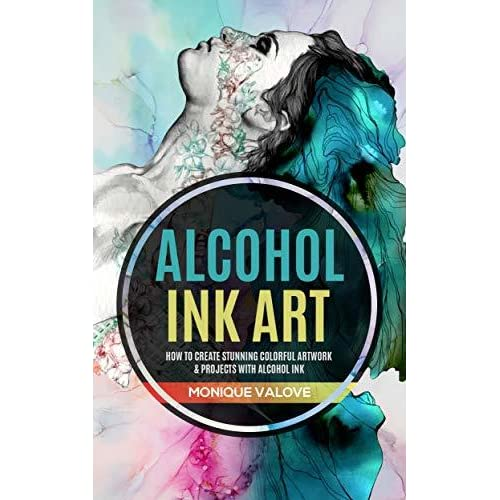 Alcohol Ink Art How To Create Stunning Colorful Artwork
