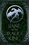 Bane of the Dragon King (Chronicles of Fallhollow #3)