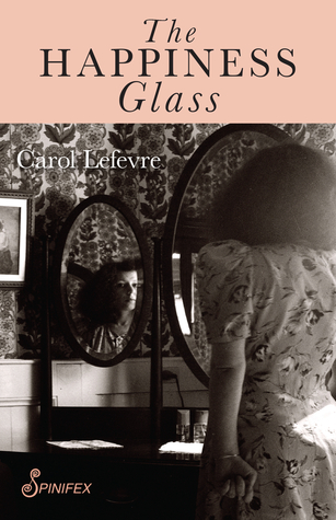 The Happiness Glass by Carol Lefevre