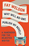 Why Will No-One Publish My Novel?: A Handbook for the Rejected Writer