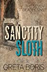 The Sanctity of Sloth (Seven Deadly Sins Book 3)