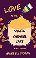 Love at the Salted Caramel Cafe