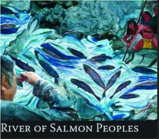 River of Salmon Peoples by Jeanette Armstrong