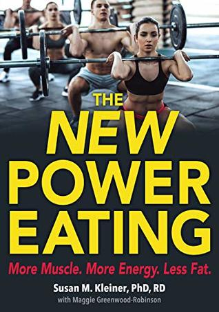 The New Power Eating: More Muscle, More Energy, Less Fat