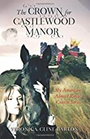 The Crown for Castlewood Manor (My American-Almost Royal Cousin Series, #1)
