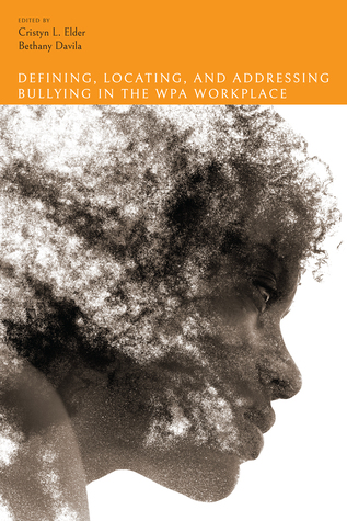 Defining, Locating, and Addressing Bullying in the WPA Workplace