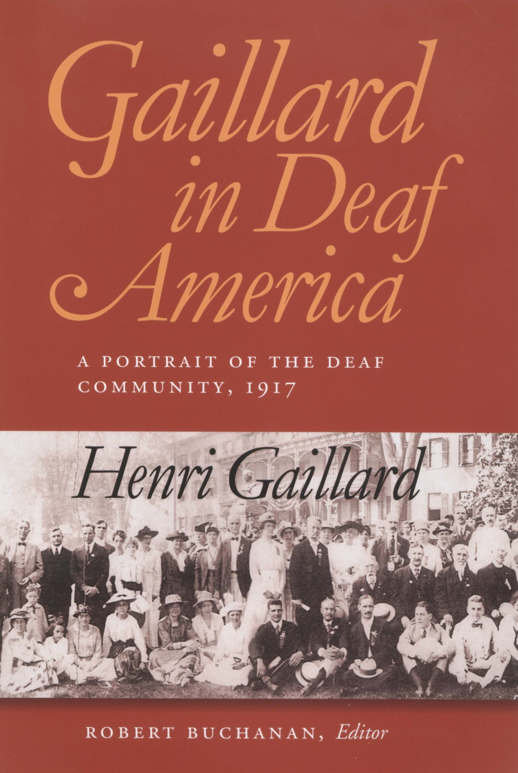 Gaillard in Deaf America A Portrait of the Deaf Community, 1917, Henri Gaillard (Gallaudet Classics in Deaf Studies Series)
