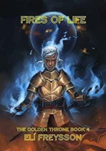 Fires of Life (The Golden Throne #4)