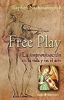 Free Play. La improvisación en la vida y en el arte