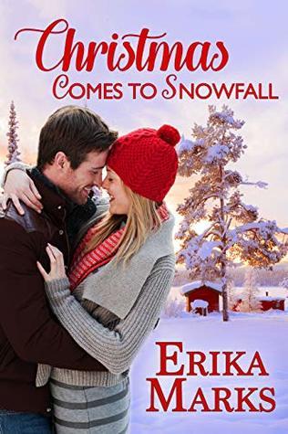 Christmas Comes to Snowfall by Erika Marks