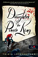 Daughter of the Pirate King - A kalózkirály lánya  (Daughter of the Pirate King, #1)