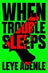 When Trouble Sleeps (An Amaka Thriller Book 2)