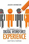 The Ultimate Guide to a Digital Workforce Experience: Leap for a Purpose