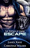 Escape (Cat Shifters of Aaidar #1)