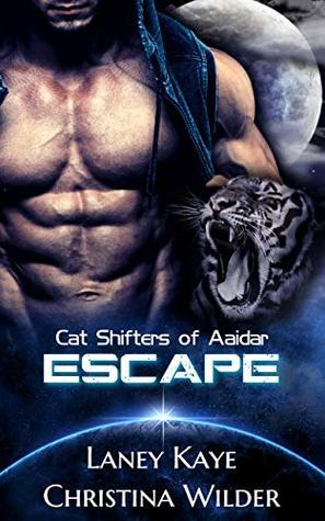 Escape (Cat Shifters of Aaidar #1)