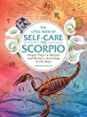The Little Book of Self-Care for Scorpio: Simple Ways to Refresh and Restore—According to the Stars (Astrology Self-Care)